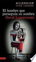 libro El Hombre Que Persegua Su Sombra / The Girl Who Takes An Eye For An Eye