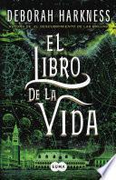 libro El Libro De La Vida (el Descubrimiento De Las Brujas 3)