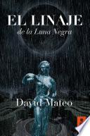 libro El Linaje De La Luna Negra