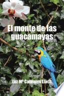 libro El Monte De Las Guacamayas