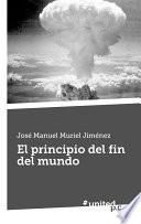 libro El Principio Del Fin Del Mundo