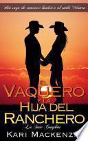 libro El Vaquero Y La Hija Del Ranchero: La Serie Completa