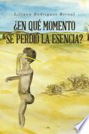 libro En Qu Momento Se Perdi La Esencia?