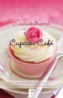 libro Encuéntrame En El Cupcake Café