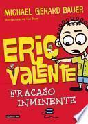 libro Eric Valente 1. Fracaso Inminente