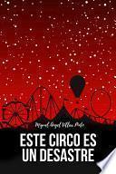 libro Este Circo Es Un Desastre (infantil [a Partir De 8 Años])