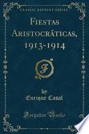 libro Fiestas Aristocráticas, 1913 1914 (classic Reprint)