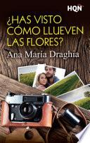 libro ¿has Visto Cómo Llueven Las Flores?