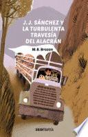 libro J.j. Sánchez Y La Turbulenta Travesía Del Alacrán