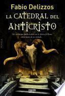 libro La Catedral Del Anticristo