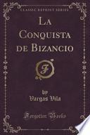 libro La Conquista De Bizancio (classic Reprint)
