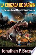 libro La Cruzada De Darwin En Búsqueda Del Maximo Superviviente