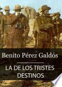 libro La De Los Tristes Destinos (episodios Nacionales Iv   10)