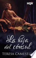 libro La Hija Del Cónsul