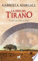 libro La Hija Del Tirano (la Princesa De Las Pampas Ii)