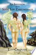 libro La Invasi N De La Serie Los Zirkonianos