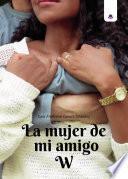 libro La Mujer De Mi Amigo W