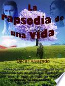 libro La Rapsodia De Una Vida