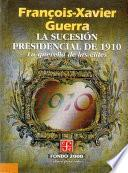 libro La Sucesión Presidencial De 1910