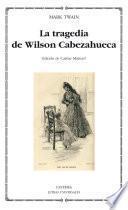 libro La Tragedia De Wilson Cabezahueca