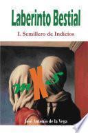 libro Laberinto Bestial 1. Semillero De Indicios