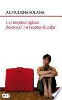 libro Las Mujeres Inglesas Destrozan Los Tacones Al Andar