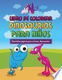 libro Libro De Colorear Dinosaurios Para Niños Divertidas Páginas Para Colorear Dinosaurios
