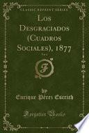 libro Los Desgraciados (cuadros Sociales), 1877, Vol. 4 (classic Reprint)