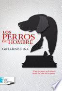 libro Los Perros Del Hombre