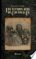 libro Los últimos Días De Clayton & Co.