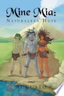 libro Mine Mía: Naturaleza Huye
