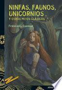 libro Ninfas, Faunos, Unicornios Y Otros Mitos Clásicos