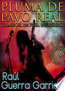 libro Pluma De Pavo Real, Tambor De Piel De Perro