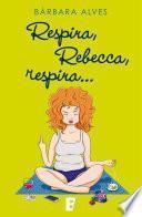 libro Respira, Rebecca, Respira