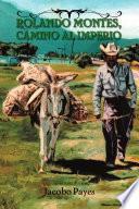 libro Rolando Montes, Camino Al Imperio
