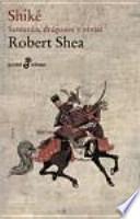 libro Shiké. Samurais, Dragones Y Zinjas (bolsillo)