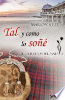 libro Tal Y Como Lo Soñé (el Club De Las Tulipanes 2)