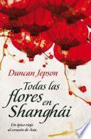 libro Todas Las Flores En Shanghái