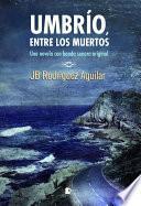 libro Umbrío, Entre Los Muertos