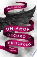 libro Un Amor Oscuro Y Peligroso. Almas Eternas