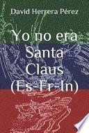 libro Yo No Era Santa Claus (es Fr In)