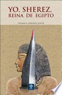 libro Yo, Sherez, Reina De Egipto