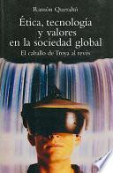 libro Etica, Tecnología Y Valores En La Sociedad Global