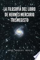 libro La Filosofia Del Libro De Hermes Mercurio Trismegisto
