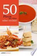 libro 50 Platos Que Debes Saber Cocinar