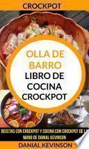 libro Crockpot: Olla De Barro: Libro De Cocina Crockpot: Recetas Con Crockpot Y Cocina Con Crockpot De La Mano De Danial Kevinson