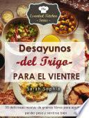 libro Desayunos Del Trigo Para El Vientre