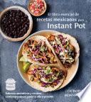 libro El Libro Esencial De Recetas Mexicanas Para Instant Pot