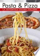 libro La Auténtica Cocina Italiana, Pasta Y Pizza