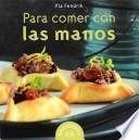 libro Para Comer Con Las Manos/ Finger Foods